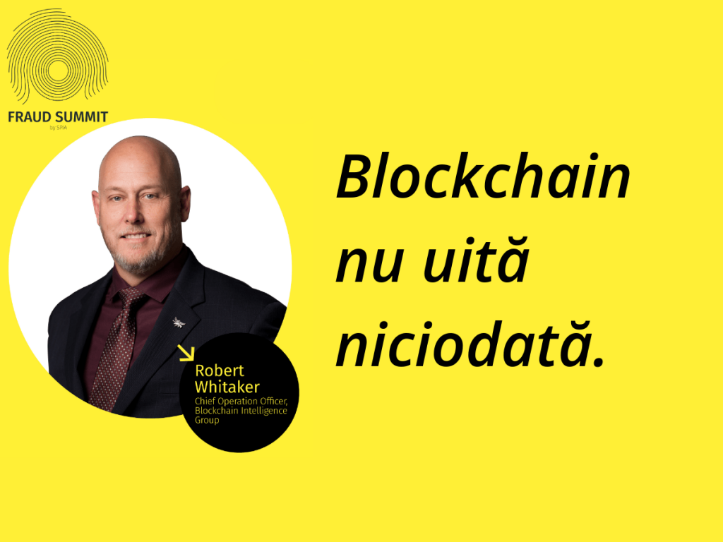 "Robert Whitaker, Chief Operation Oficer la Blockchain Intelligence Group, speaker în cadrul panelului ""Cyberfraud & Cybersecurity"" la FRAUD SUMMIT by SPIA"